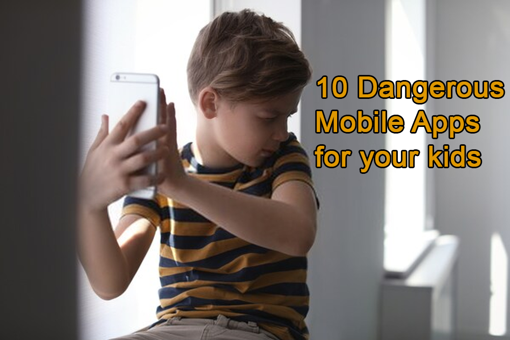 10 Most Popular BUT Dangerous Apps for Kids